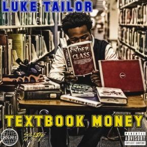 """Mixtape: Luke Tailor – """"TextBookMoney"""""""
