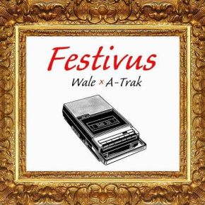 "Mixtape Review: Wale & A-Trak – ""Festivus"""