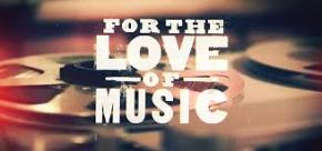 For the Love of Music ❤